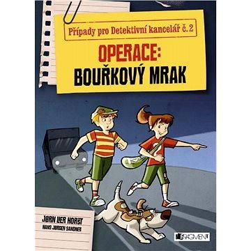 Případy pro Detektivní kancelář č. 2 – Operace Bouřkový mrak (978-80-253-3097-5)