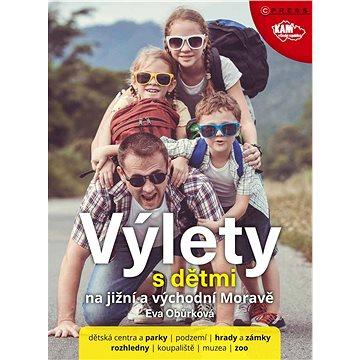 Výlety s dětmi na jižní a východní Moravě (978-80-264-0145-2)
