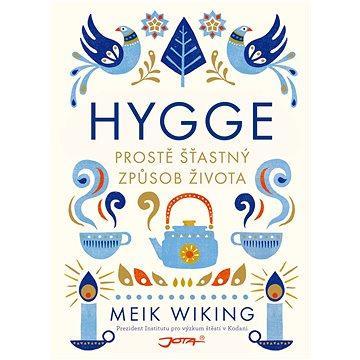 Hygge: Prostě šťastný způsob života (978-80-756-5111-2)