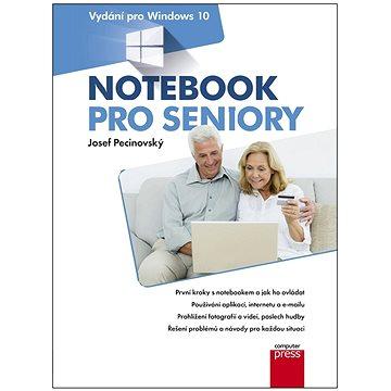 Notebook pro seniory: Vydání pro Windows 10 (978-80-251-4858-7)