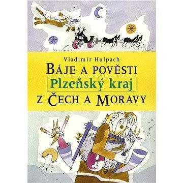 Báje a pověsti z Čech a Moravy - Plzeňský kraj (978-80-727-7325-1)