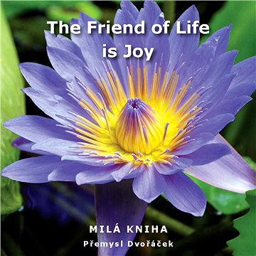 The Friend of Life is Joy (978-80-875-9432-2)