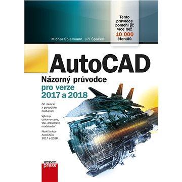 AutoCAD: Názorný průvodce pro verze 2017 a 2018 (978-80-251-4887-7)