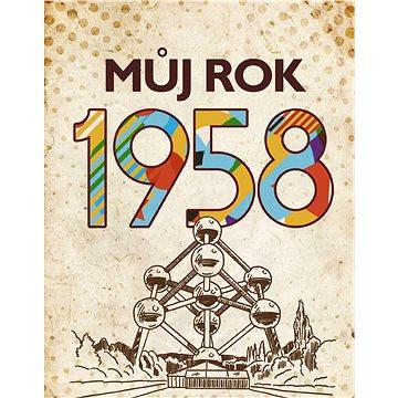 Můj rok 1958 (978-80-265-0725-3)