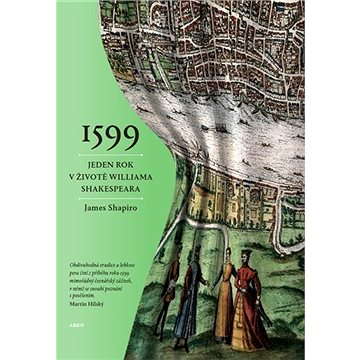 1599. Jeden rok v životě Williama Shakespeara (9788025723951)