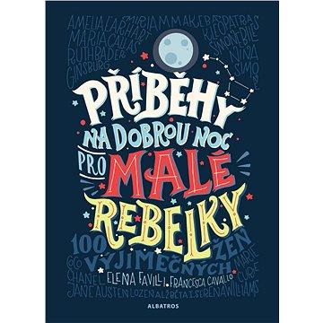Příběhy na dobrou noc pro malé rebelky (978-80-000-5046-1)
