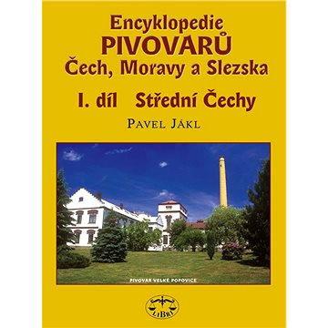 Encyklopedie pivovarů Čech, Moravy a Slezska, I. díl (978-80-727-7226-1)