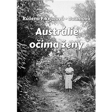 Austrálie očima ženy (999-00-018-3839-3)