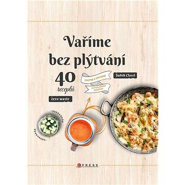 Vaříme bez plýtvání (978-80-264-2777-3)