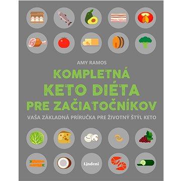 Kompletná keto diéta pre začiatočníkov (978-80-566-1378-8)