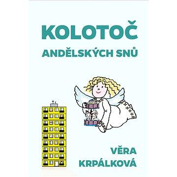 Kolotoč andělských snů (999-00-020-3510-4)