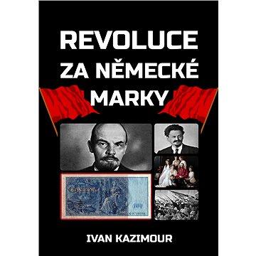 Revoluce za německé marky (999-00-020-5423-5)