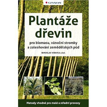 Plantáže dřevin pro biomasu, vánoční stromky a zalesňování zemědělských půd (978-80-247-3925-0)