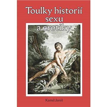 Toulky historií erotiky a sexu (978-80-868-4583-8)