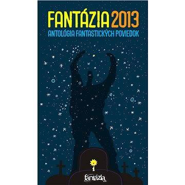 Fantázia 2013 – antológia fantastických poviedok (978-80-971511-0-2)