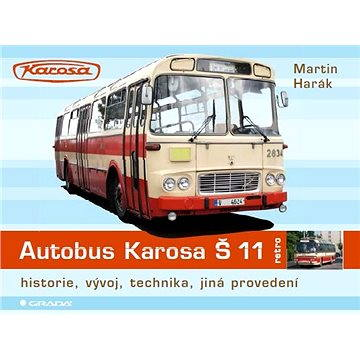 Autobus Karosa Š 11 (978-80-247-4483-4)