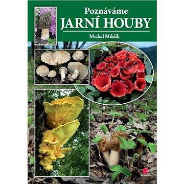 Poznáváme jarní houby (978-80-247-4403-2)