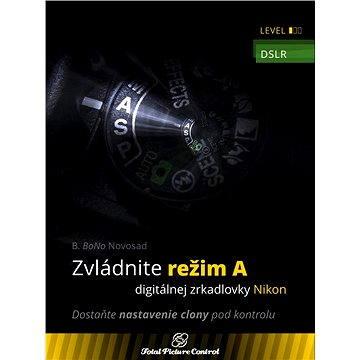 Zvládnite režim A digitálnej zrkadlovky Nikon (999-00-001-1706-2)