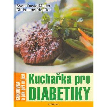 Kuchařka pro diabetiky: Cukrovka a jak při ní jíst (80-7336-294-5)