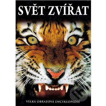 Svět zvířat: Velká obrazová encyklopedie (80-7267-282-7)
