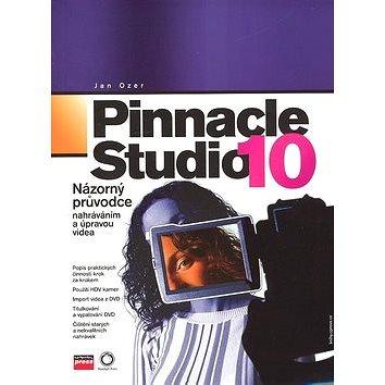 Pinnacle Studio 10: Názorný průvodce nahráváním a úpravou videa (80-251-1489-9)