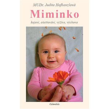 Miminko: kojení, ošetřování, výživa, výchova (80-903971-0-7)
