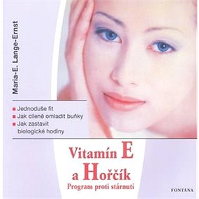 Vitamín E a Hořčík: Program proti stárnutí (978-80-7336-290-4)