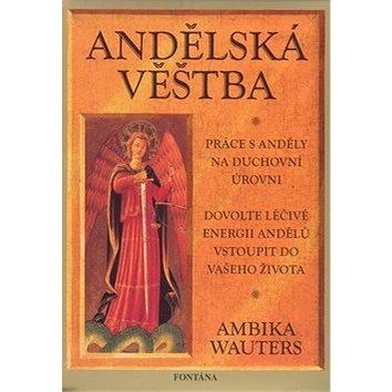 Andělská věštba: Práce s anděly na duchovní úrovni (978-80-7336-523-3)