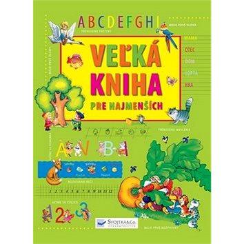Veľká kniha pre najmenších (978-80-8107-299-4)