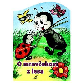 O mravčekovi z lesa (978-80-7267-417-6)