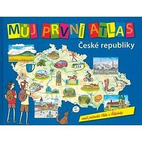 Můj první atlas České republiky, aneb putování Vítka a Štěpánky (978-80-7391-465-3)