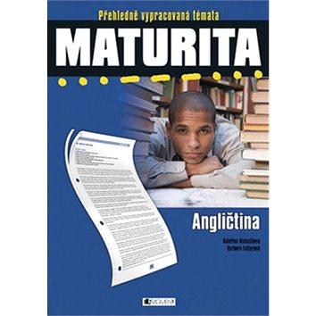 Maturita Angličtina: Přehledně vypracovaná témata, aktualizované vydání (978-80-253-1217-9)