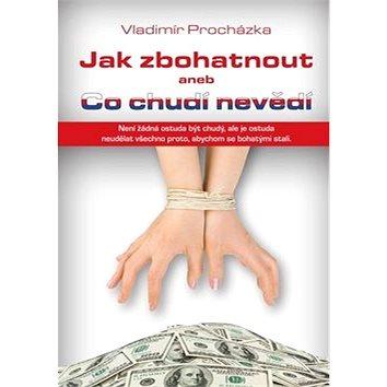 Plot Jak zbohatnout anebo Co chudí nevědí (978-80-7428-094-8)