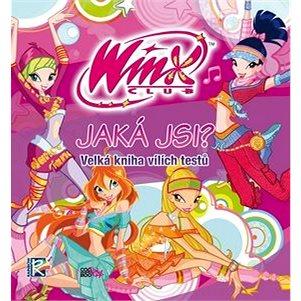 Winx Jaká jsi?: Velká kniha vílích testů (978-80-7447-231-2)