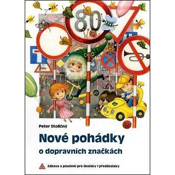 Nové pohádky o dopravních značkách: Zábava a poučení pro školáky i předškoláky! (978-80-7321-686-3)