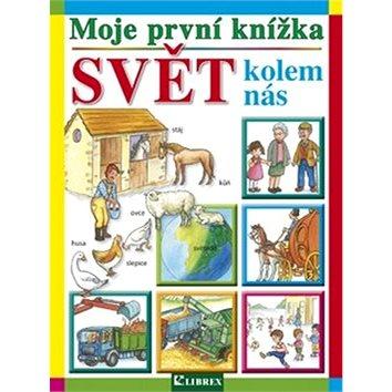 Moje první knížka Svět kolem nás (978-80-7228-683-6)