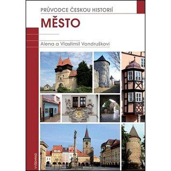 Město: Průvodce českou historií (978-80-7429-346-7)