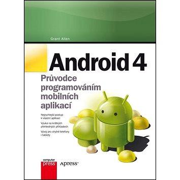 Android 4: Průvodce programováním mobilních aplikací (978-80-251-3782-6)