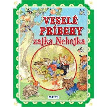 Veselé príbehy zajka Nebojka (978-80-8088-334-8)