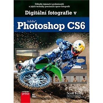 Digitální fotografie v Adobe Photoshop CS6 (978-80-251-3793-2)