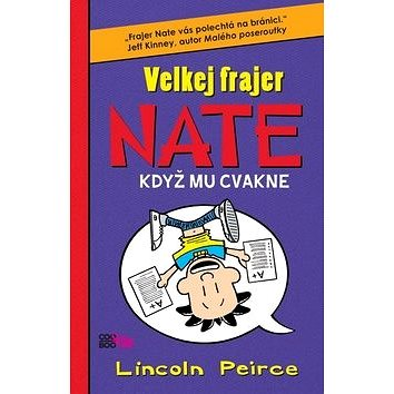 Velkej frajer Nate Když mu cvakne (978-80-7447-424-8)