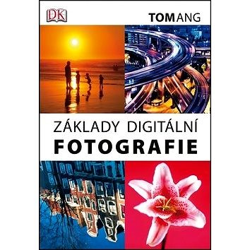 Základy digitální fotografie (978-80-251-4149-6)