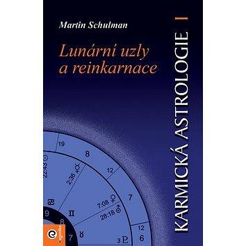 Karmická astrologie Lunární uzly a reinkarnace (978-80-88913-46-7)