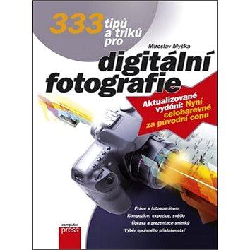 333 tipů a triků pro digitální fotografi: aktualizované vydání (978-80-251-4308-7)