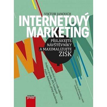 Internetový marketing: Přilákejte návštěvníky a maximalizujte zisk (978-80-251-4311-7)
