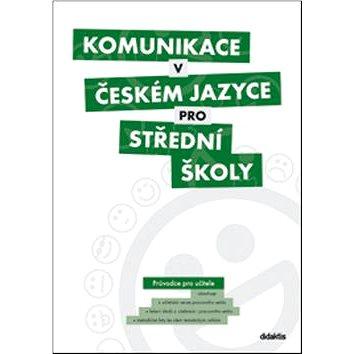 Komunikace v českém jazyce pro střední školy: Průvodce pro učitele (978-80-7358-230-2)