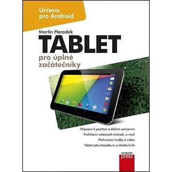 Tablet pro úplné začátečníky: Určeno pro Android (978-80-251-4333-9)