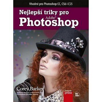 Computer Press Nejlepší triky pro Adobe Photoshop: Vhodné pro Photoshop CC, CS6 i CS5 (978-80-251-4148-9)