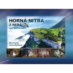 Horná Nitra z neba: Upper Nitra from heaven (978-80-8144-098-4)
