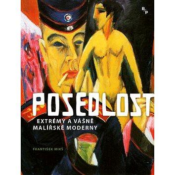 Posedlost: Extrémy a vášně malířské moderny (978-80-7485-162-9)